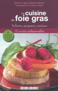 La cuisine du foie gras : acheter, préparer, cuisiner
