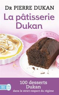 La pâtisserie Dukan : 100 desserts Dukan dans le strict respect du régime