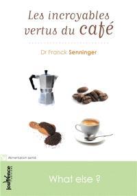 Les incroyables vertus du café : what else !