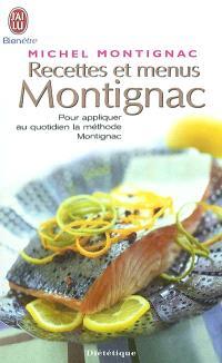Recettes et menus Montignac ou La gastronomie nutritionnelle : pour appliquer au quotidien la méthode Montignac