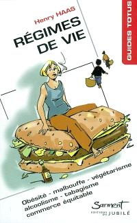 Régimes de vie : Obésité-Alcoolisme-Malbouffe-Tabagisme-Végétarisme-Commerce équitable