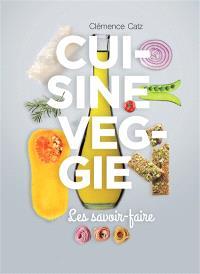 Cuisine veggie : les savoir-faire