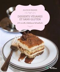 Desserts véganes et sans gluten : 250 recettes totalement décadentes