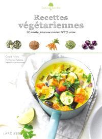 Recettes végétariennes : 50 recettes pour une cuisine 100 % saine