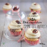 Des cupcakes pas comme les autres !