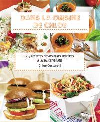 Dans la cuisine de Chloe : 125 recettes de vos plats préférés à la sauce végane