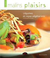 Légumes et repas végétariens  : 79 recettes du jardin à votre assiette!