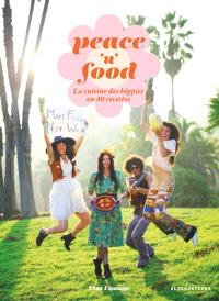 Peace 'n' food : la cuisine des hippies en Californie