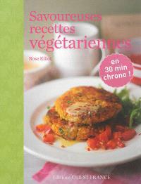 Savoureuses recettes végétariennes en 30 minutes chrono !