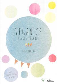 Veganice : glaces véganes, sans produits laitiers ni oeufs