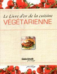 Le livre d'or de la cuisine végétarienne