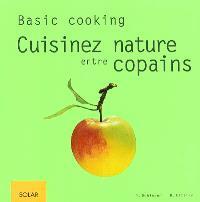 Cuisinez nature entre copains