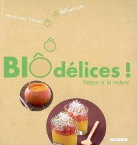 Biôdélices ! : retour à la nature