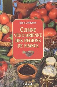 Cuisine végétarienne des régions de France : cuisine santé, cuisine minceur, cuisine facile