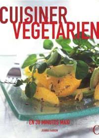 Cuisiner végétarien en moins de 30 minutes