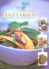 Cuisinez végétarien : salades, omelettes, tapas et autres recettes santé