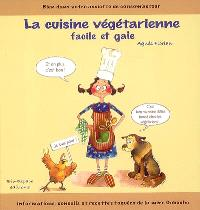 La cuisine végétarienne facile et gaie : bien dans votre assiette de consom'acteur : informations, conseils et recettes toquées de la mère Gobuche