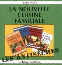 La nouvelle cuisine familiale : les antisèches
