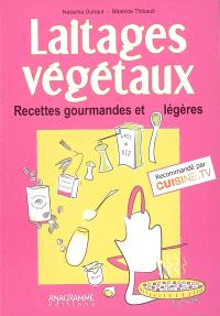 Laitages végétaux : recettes gourmandes et légères