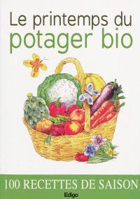 Le printemps du potager bio, 100 recettes de saison