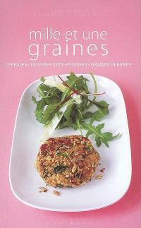 Mille et une graines : céréales, légumes secs, pousses, graines germées