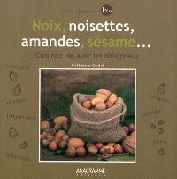 Noix, noisettes, amandes, sésame... : cuisinez bio avec les oléagineux