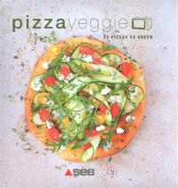 Pizza veggie : 25 pizzas so green