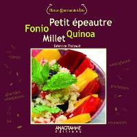 Quinoa, petit épeautre, millet et fonio