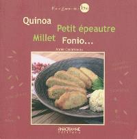 Quinoa, petit épeautre, millet, fonio...