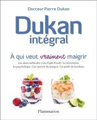 Dukan intégral : à qui veut vraiment maigrir