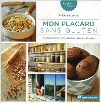 Mon placard sans gluten : les indispensables d'une vie saine sans gluten, avec 40 recettes