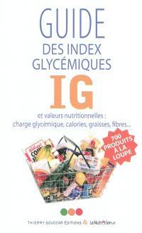 Guide des index glycémiques et valeurs nutritionnelles : charge glycémique, calories, graisses, fibres...