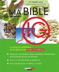 Ma bible IG : le guide de référence de la révolution index glycémique