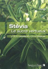 Stévia : le sucre vertueux