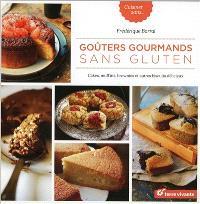 Goûters gourmands sans gluten : cakes, muffins, brownies et autres biscuits délicieux
