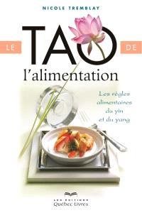 Le tao de l'alimentation  : les règles alimentaires du ying et yang