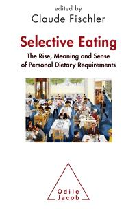 Selective eating : the rise, meaning and sense of personal dietary requirements : an interdisciplinary perspective