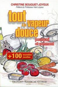 Tout à la vapeur douce : 100 nouvelles recettes