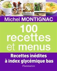 100 recettes et menus : recettes inédites à index glycémique bas