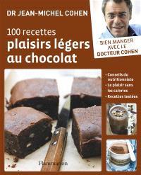 100 recettes plaisirs légers au chocolat : conseils du nutritionniste, le plaisir sans les calories, recettes testées