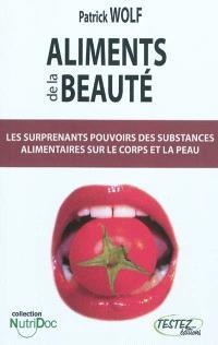 Aliments de la beauté : les surprenants pouvoirs des substances alimentaires sur le corps et la peau