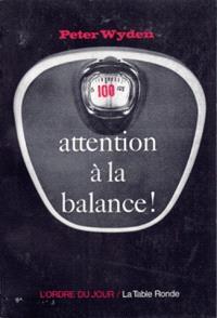 Attention à la balance !