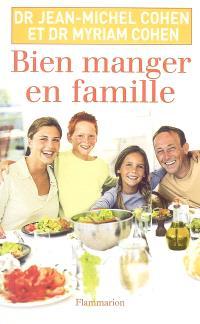 Bien manger en famille : les conseils d'un nutritionniste, les recettes d'une mère de famille