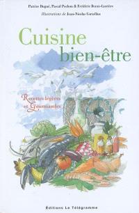 Cuisine bien-être : recettes légères et gourmandes
