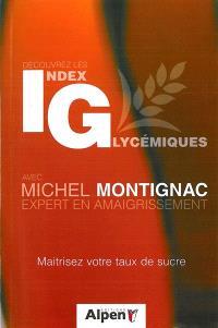Découvrez les index glycémiques : maîtrisez votre taux de sucre : avec Michel Montignac, expert en amaigrissement