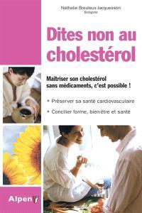 Dites non au cholestérol : maîtriser son cholestérol sans médicaments, c'est possible !