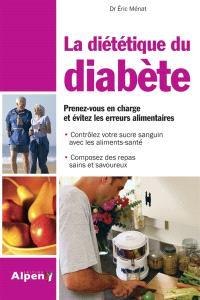 La diététique du diabète : prenez-vous en charge et évitez les erreurs alimentaires