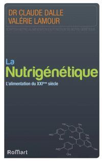 La nutrigénétique : l'alimentation du XXIe siècle : adapter notre alimentation en fonction de notre génétique