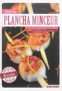 Plancha minceur : cuisine saine, rapide, légère et conviviale : 40 recettes