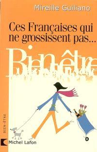 Ces Françaises qui ne grossissent pas... : comment font-elles ?